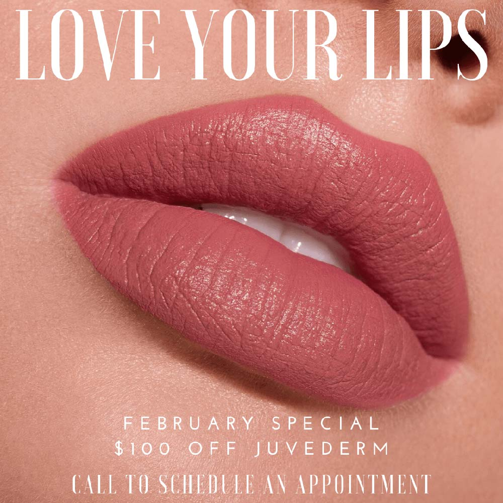 Love Your Lips - February Special, $100 off JUVEDERM
